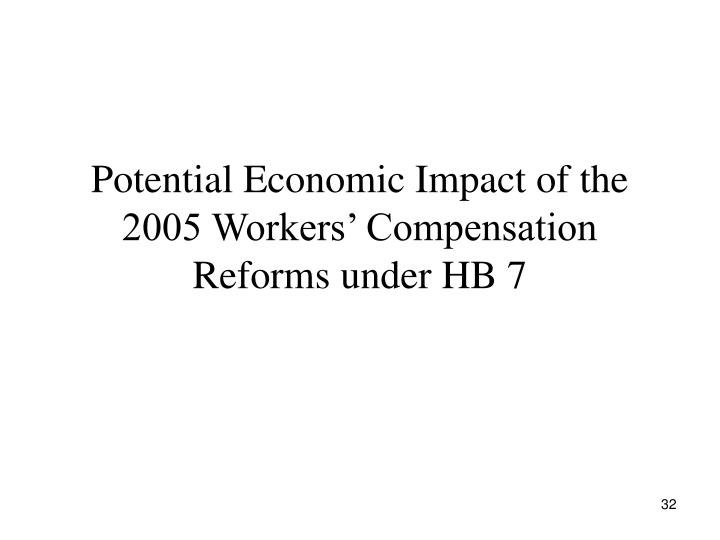 Potential Economic Impact of the 2005 Workers' Compensation Reforms under HB 7