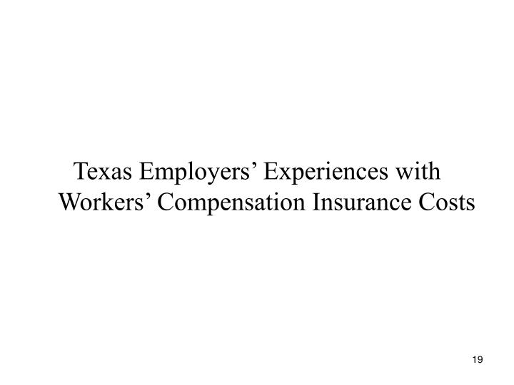 Texas Employers' Experiences with Workers' Compensation Insurance Costs
