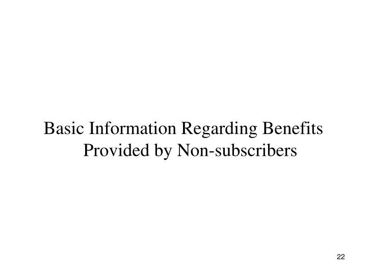 Basic Information Regarding Benefits Provided by Non-subscribers
