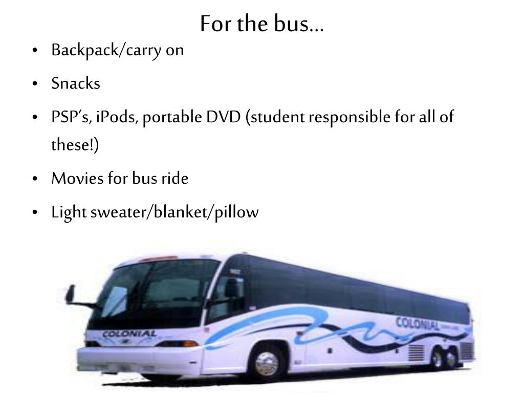 For the bus…