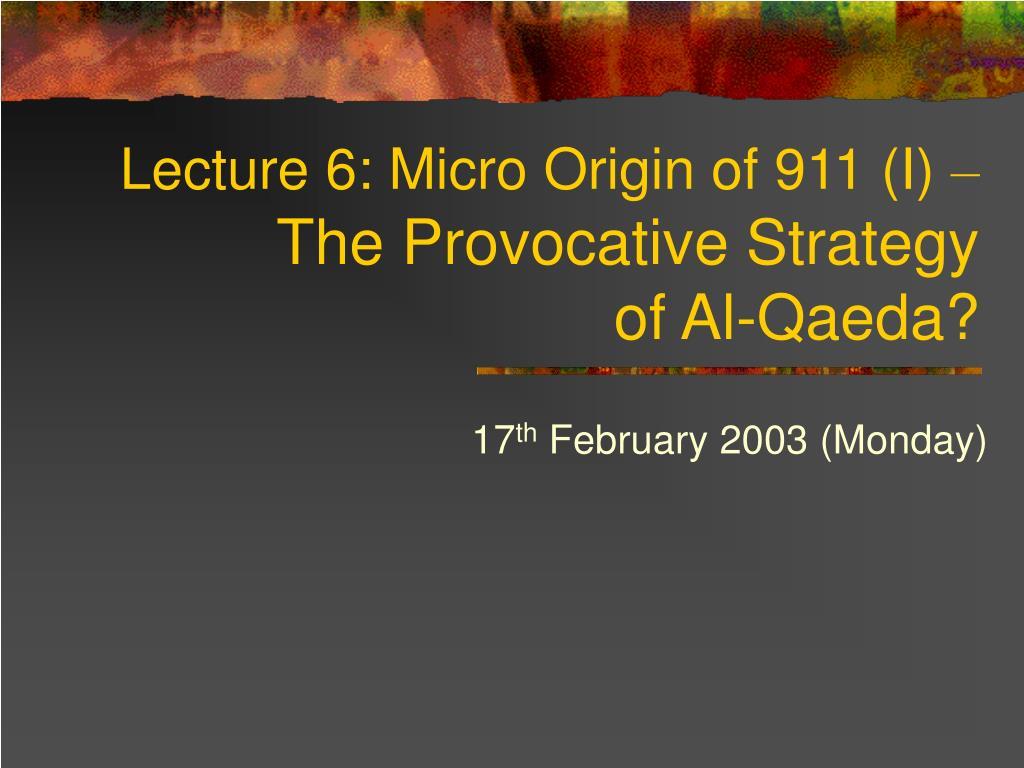 Lecture 6: Micro Origin of 911 (I)