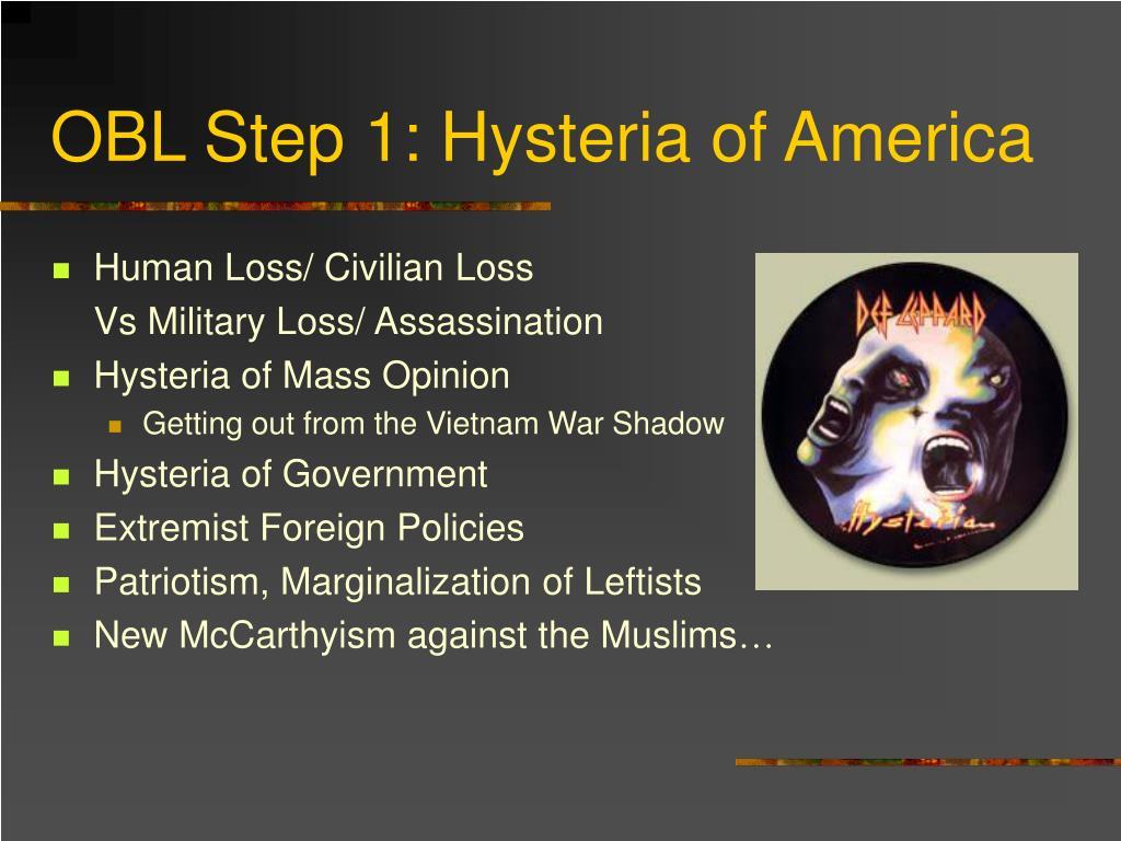 OBL Step 1: Hysteria of America