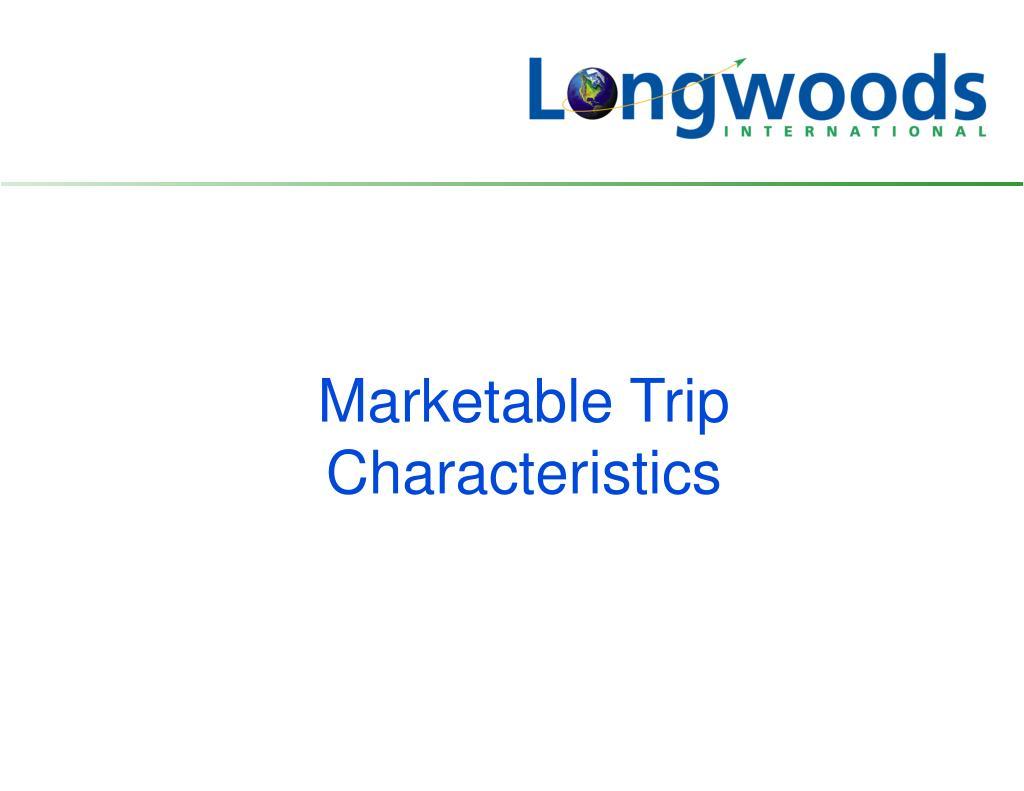 Marketable Trip Characteristics
