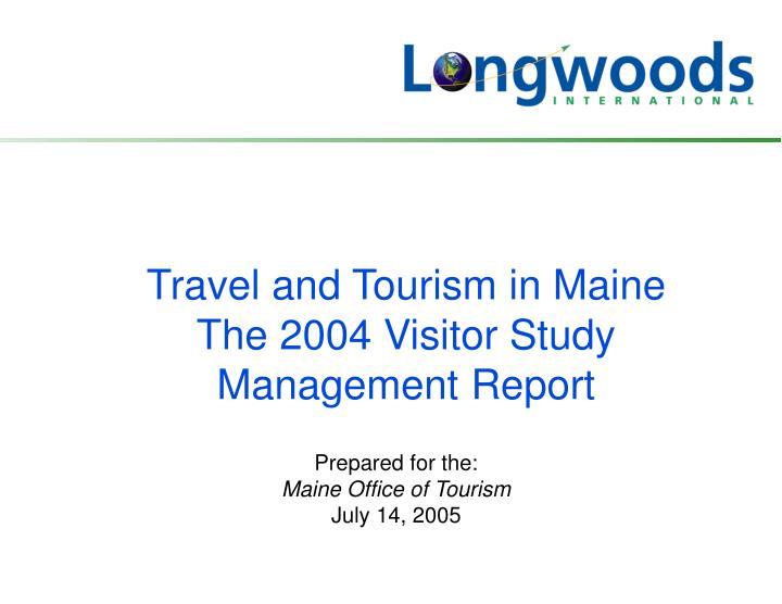prepared for the maine office of tourism july 14 2005 n.
