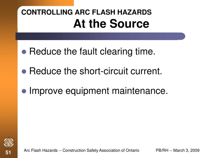 fe2c2f245384 ... Construction Safety Association of Ontario. controlling arc flash  hazards at the source. CONTROLLING ARC FLASH HAZARDSAt the Source