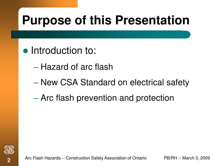 798dc96ae99d ARC FLASH HAZARDS. Construction SafetyAssociation of Ontario. purpose of  this presentation. Purpose of this Presentation