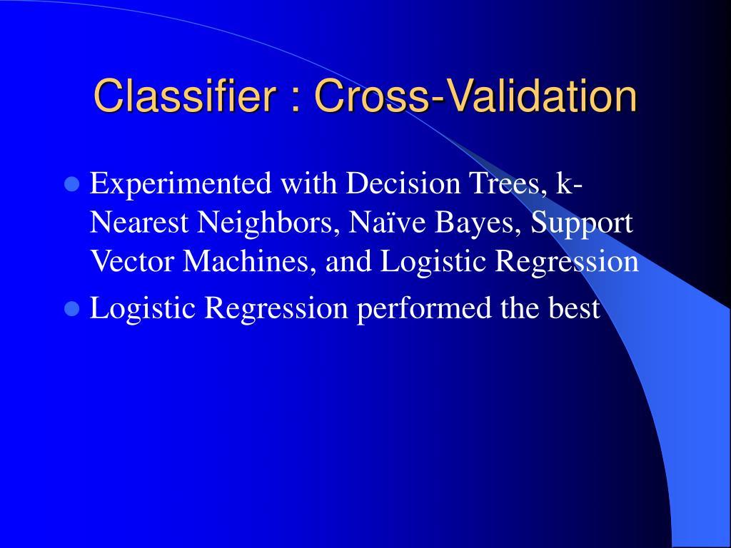 Classifier : Cross-Validation