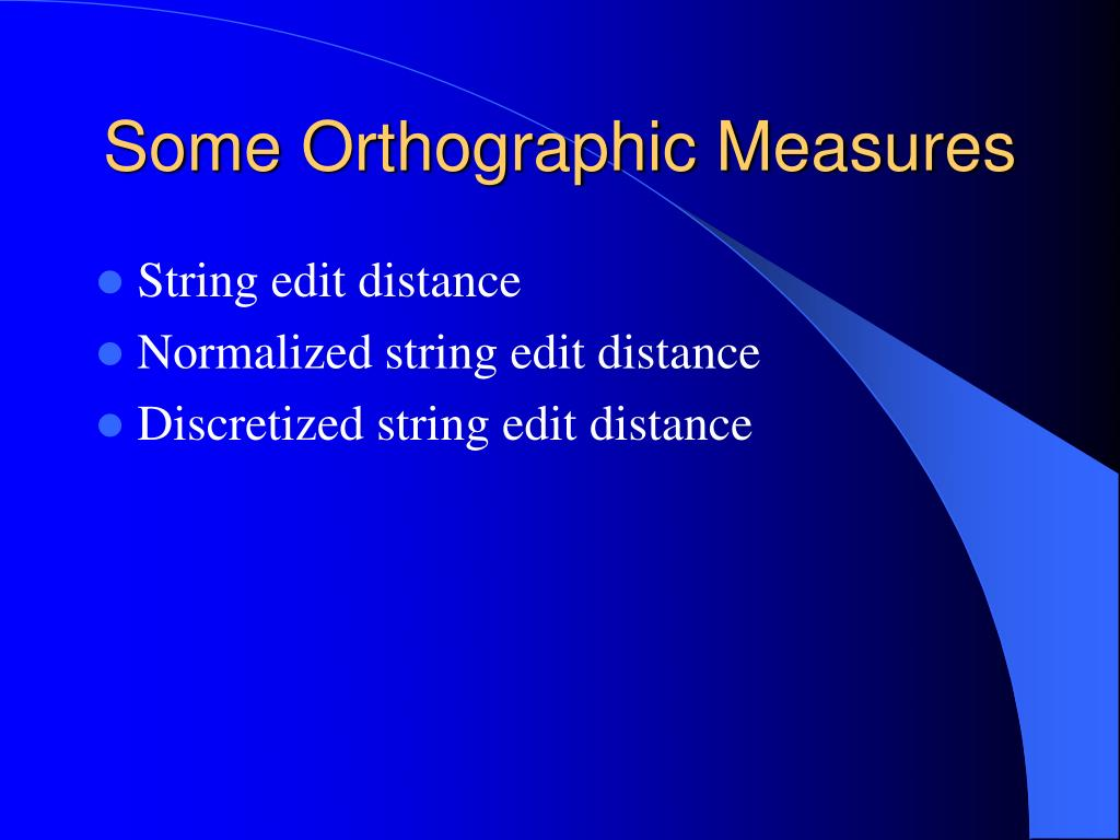 Some Orthographic Measures