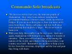 commando solo broadcasts