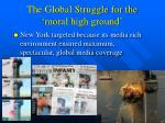 the global struggle for the moral high ground