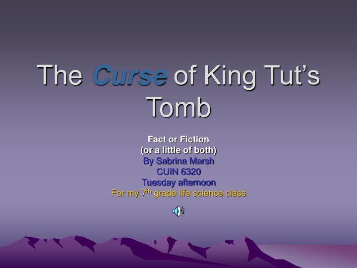 The Curse Of King Tut's Tomb PowerPoint Presentation