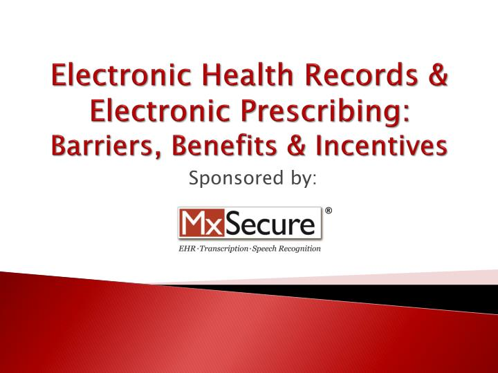Electronic health records electronic prescribing barriers benefits incentives