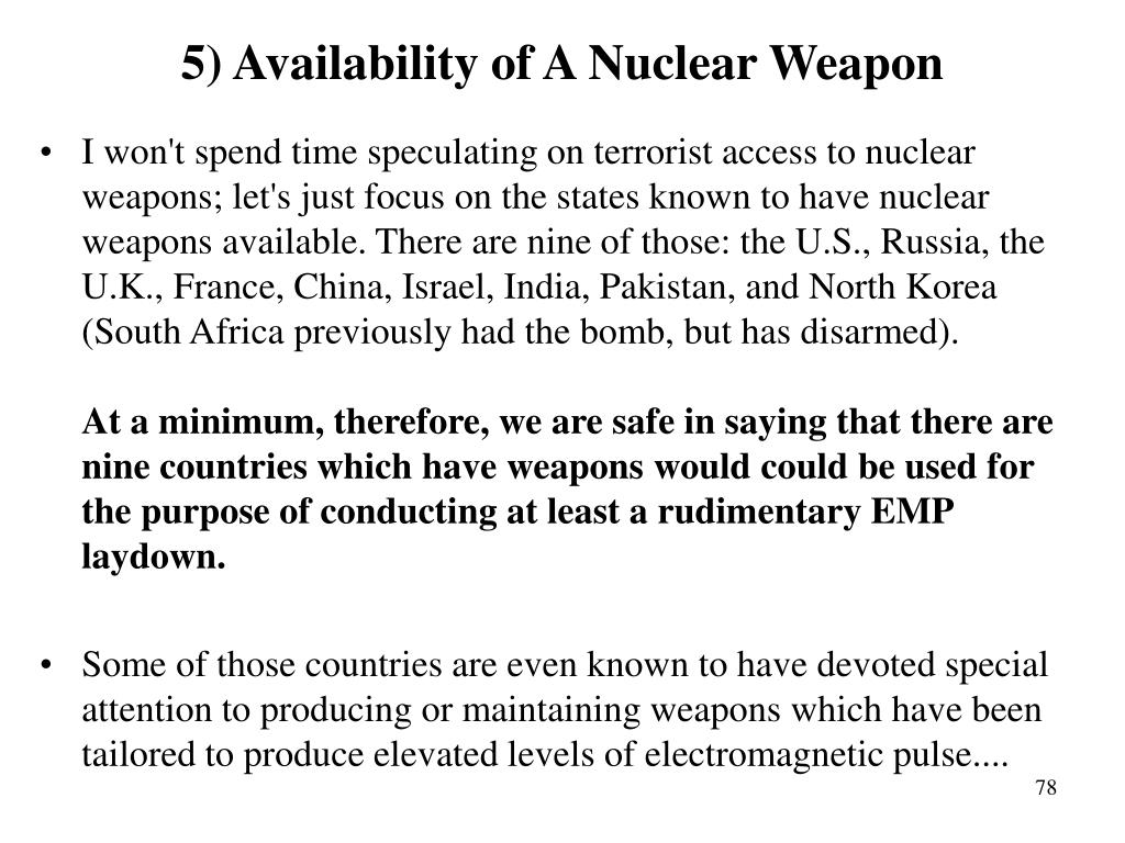 5) Availability of A Nuclear Weapon