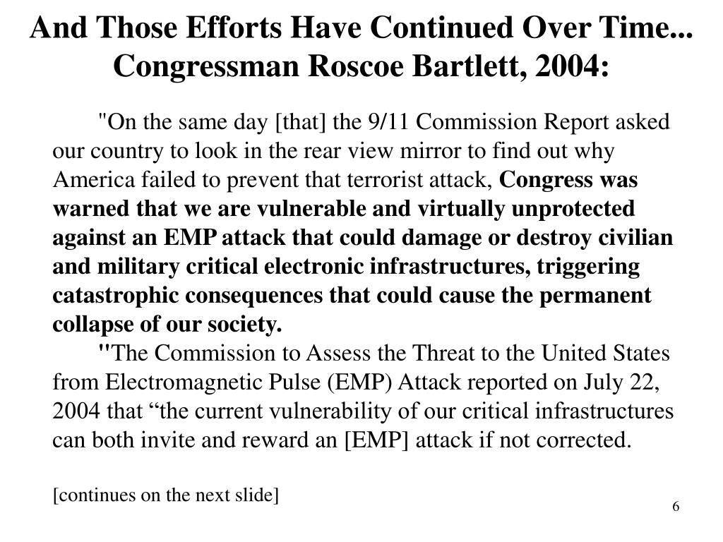 And Those Efforts Have Continued Over Time... Congressman Roscoe Bartlett, 2004: