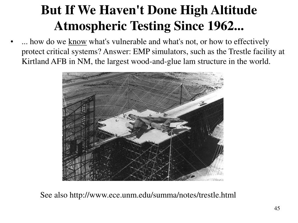 But If We Haven't Done High Altitude Atmospheric Testing Since 1962...