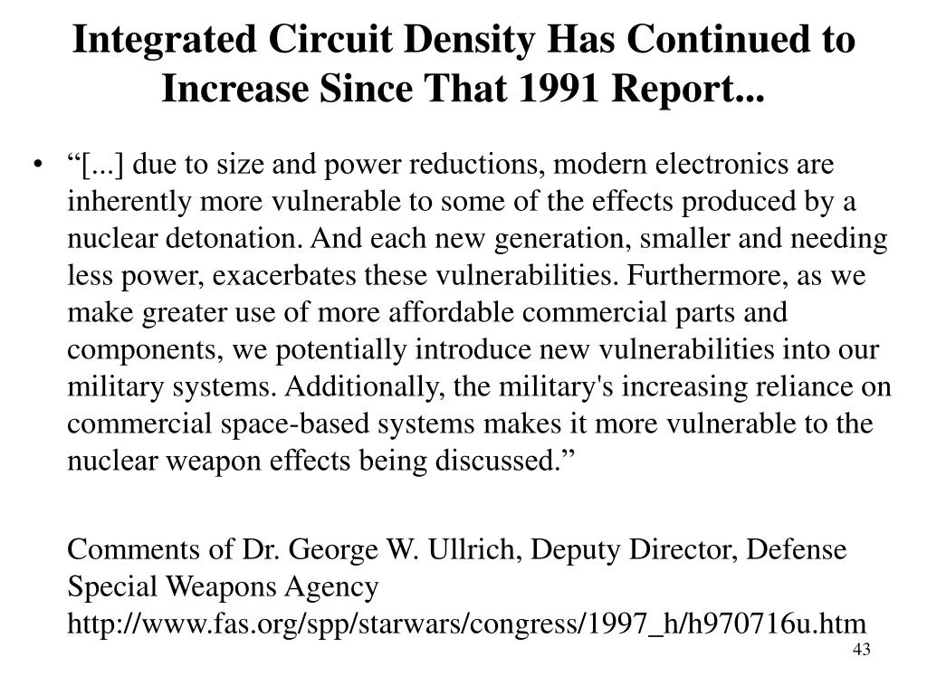 Integrated Circuit Density Has Continued to Increase Since That 1991 Report...