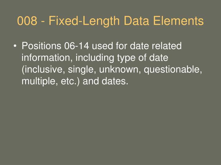 008 - Fixed-Length Data Elements