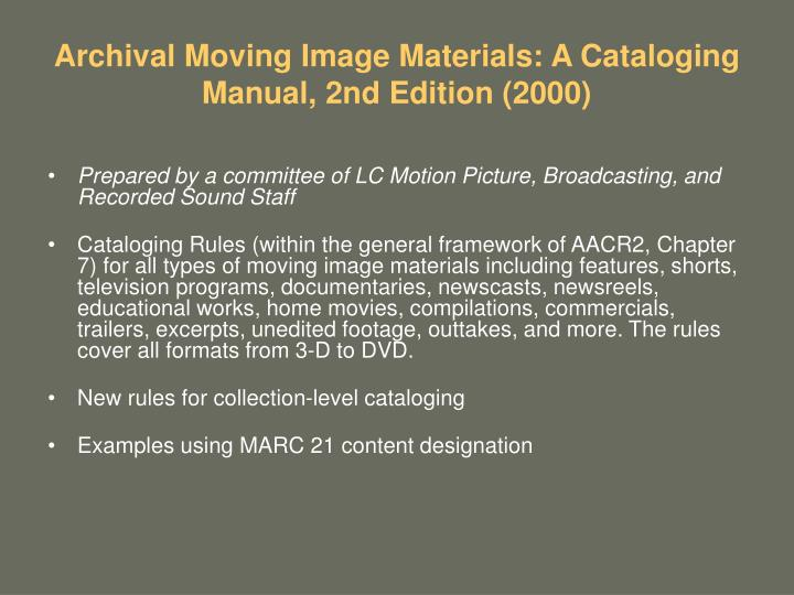 Archival Moving Image Materials: A Cataloging Manual, 2nd Edition (2000)