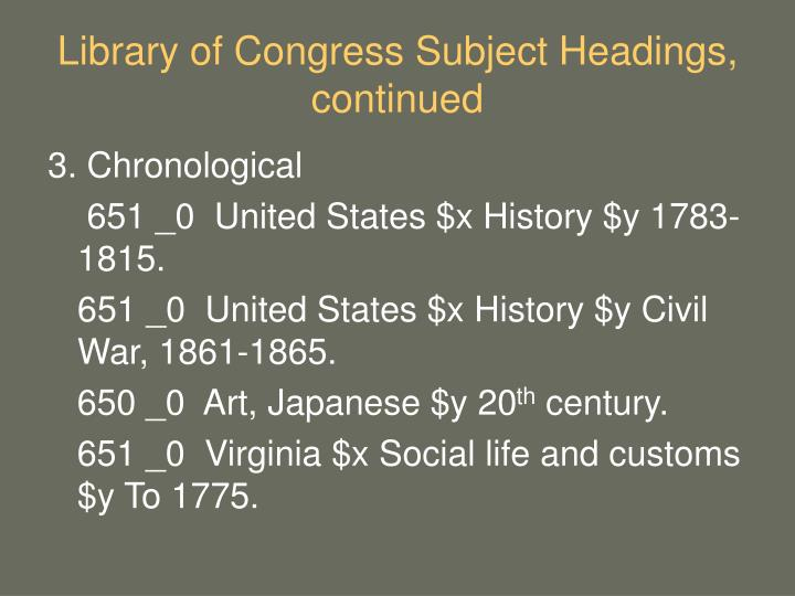 Library of Congress Subject Headings, continued