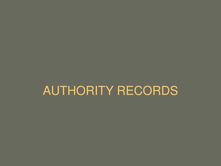AUTHORITY RECORDS