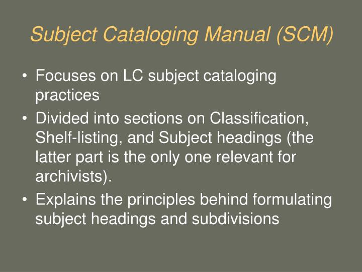 Subject Cataloging Manual (SCM)