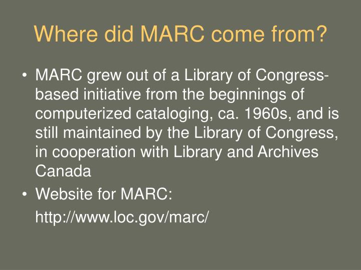 Where did MARC come from?
