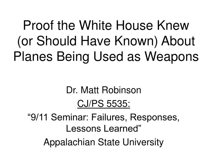 Proof the White House Knew  (or Should Have Known) About Planes Being Used as Weapons