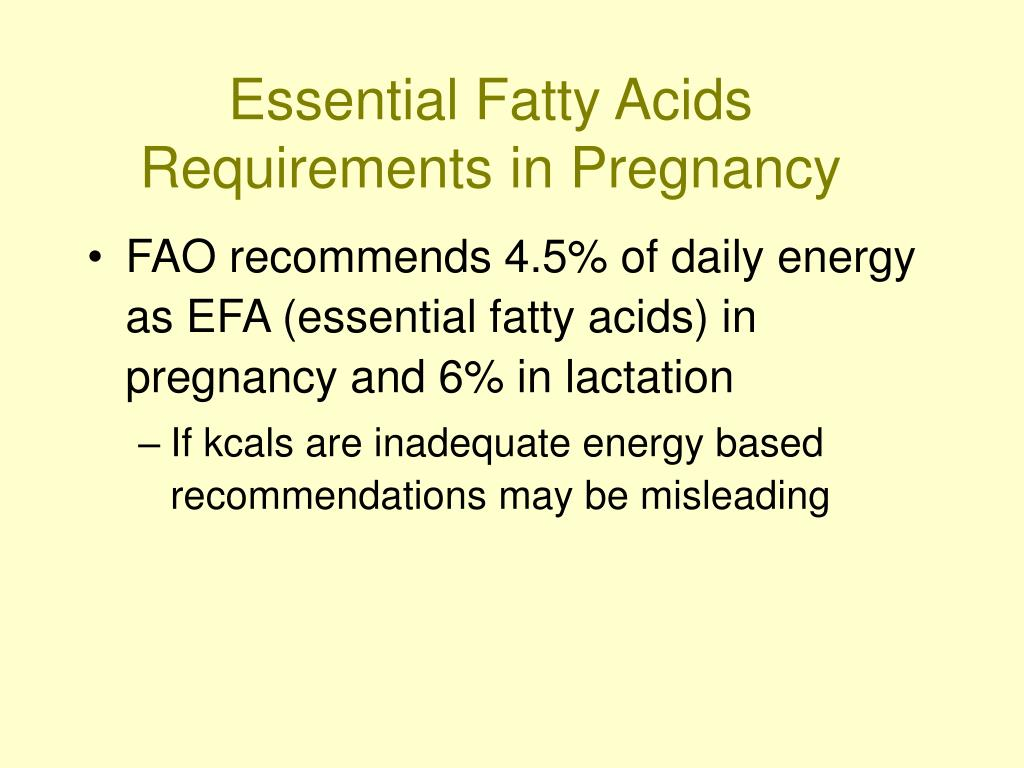 Essential Fatty Acids Requirements in Pregnancy