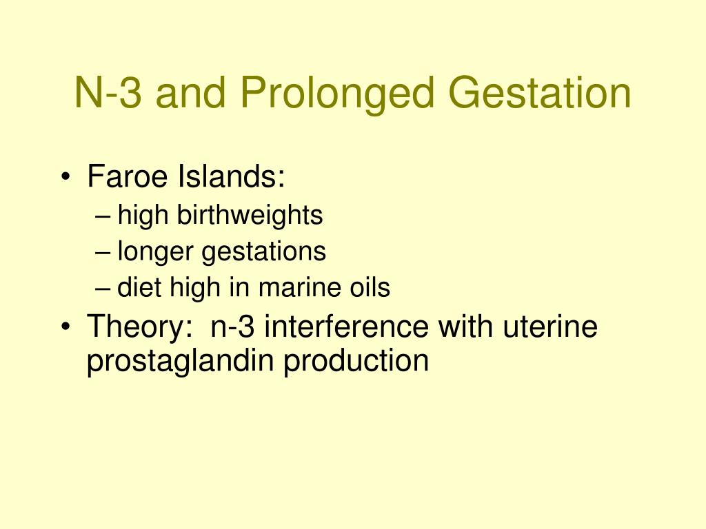 N-3 and Prolonged Gestation