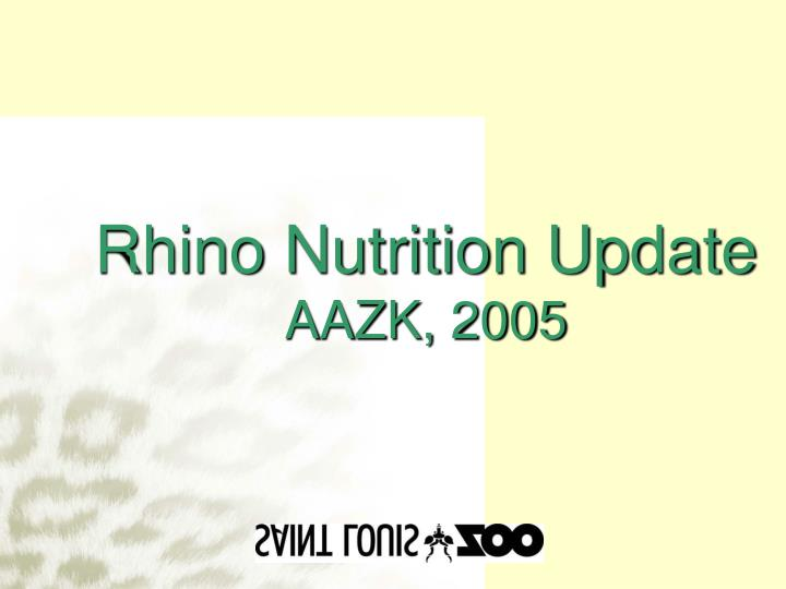 Rhino nutrition update aazk 2005