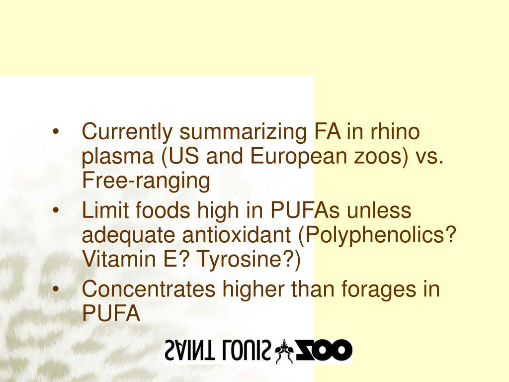 Currently summarizing FA in rhino plasma (US and European zoos) vs. Free-ranging