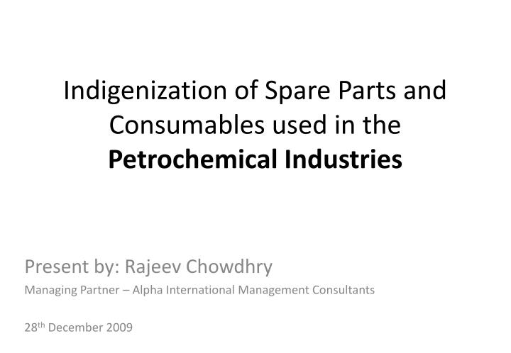 PPT - Indigenization of Spare Parts and Consumables used in the