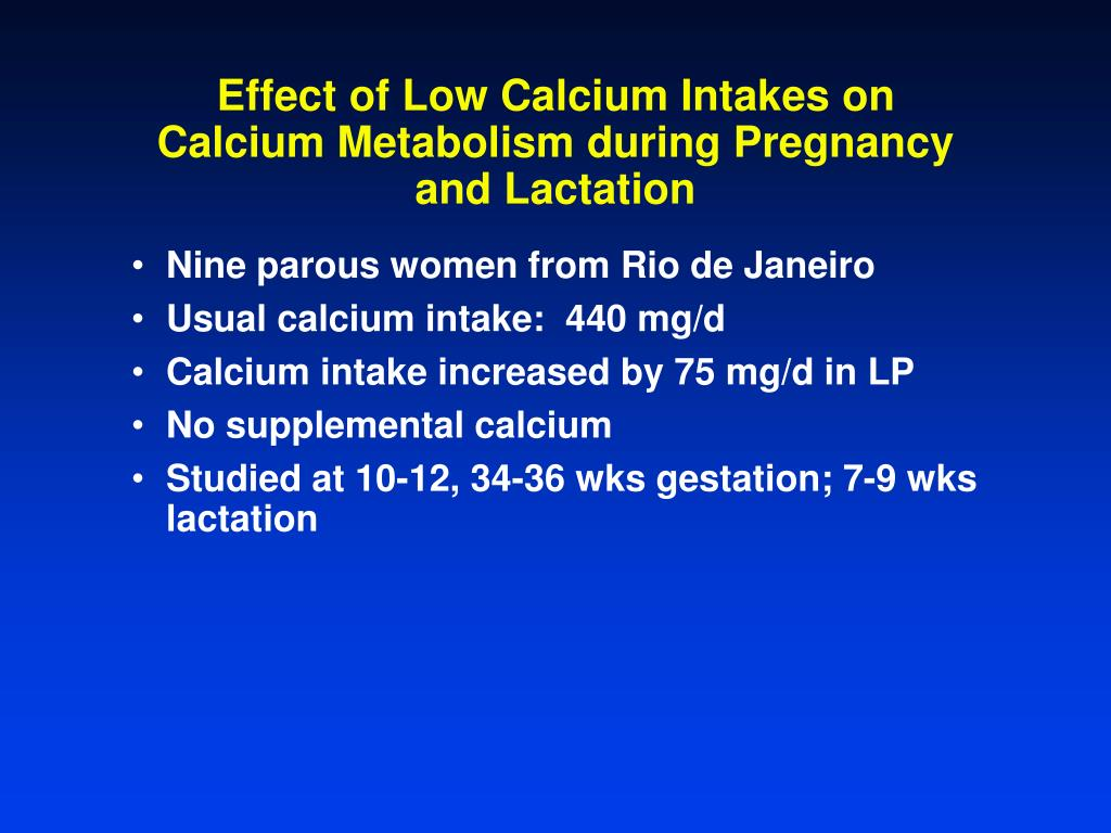 Effect of Low Calcium Intakes on Calcium Metabolism during Pregnancy and Lactation