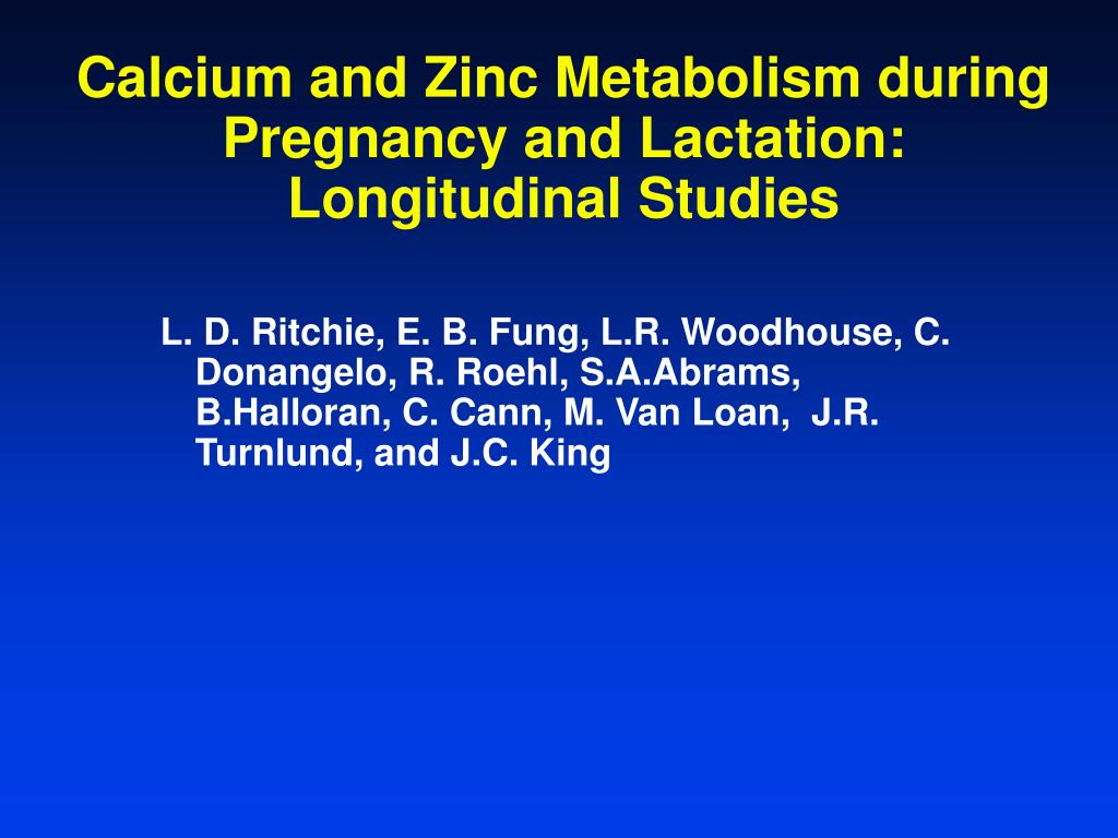 Calcium and Zinc Metabolism during Pregnancy and Lactation:  Longitudinal Studies