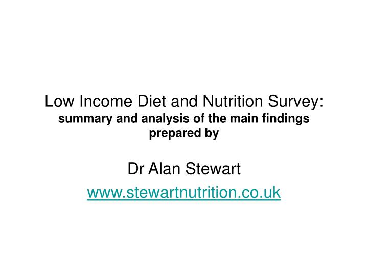 Low income diet and nutrition survey summary and analysis of the main findings prepared by