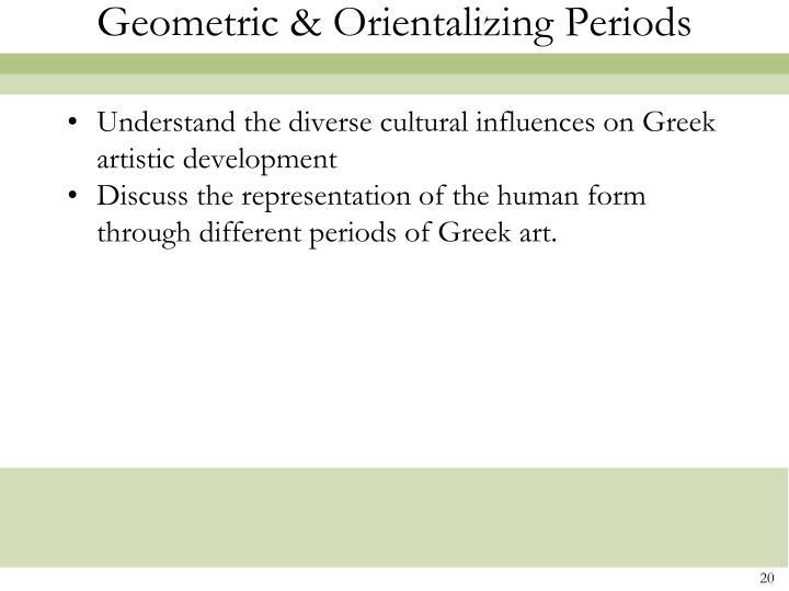 Understand the diverse cultural influences on Greek artistic development