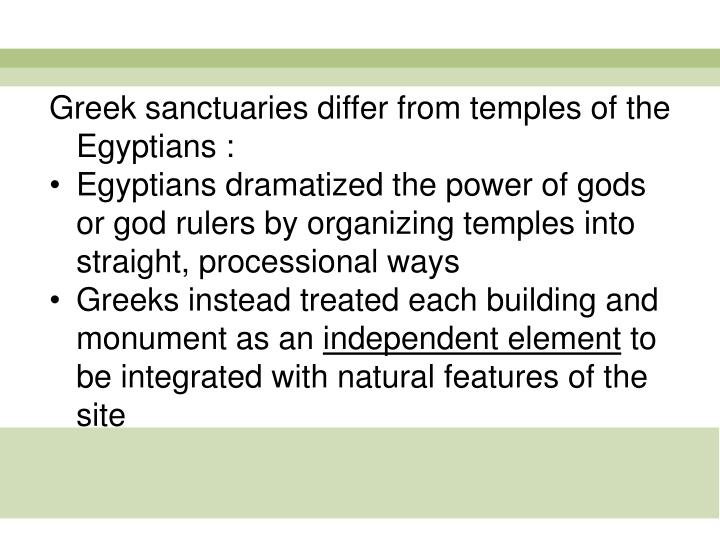 Greek sanctuaries differ from temples of the Egyptians :