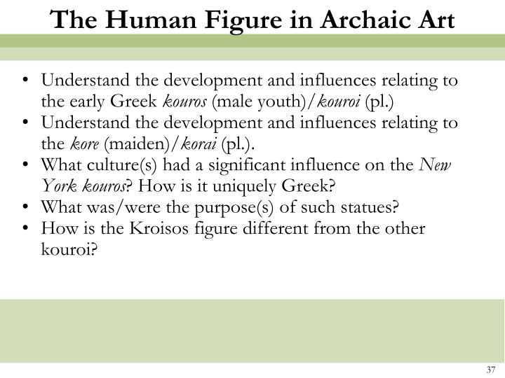 Understand the development and influences relating to the early Greek