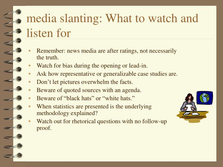 media slanting: What to watch and listen for
