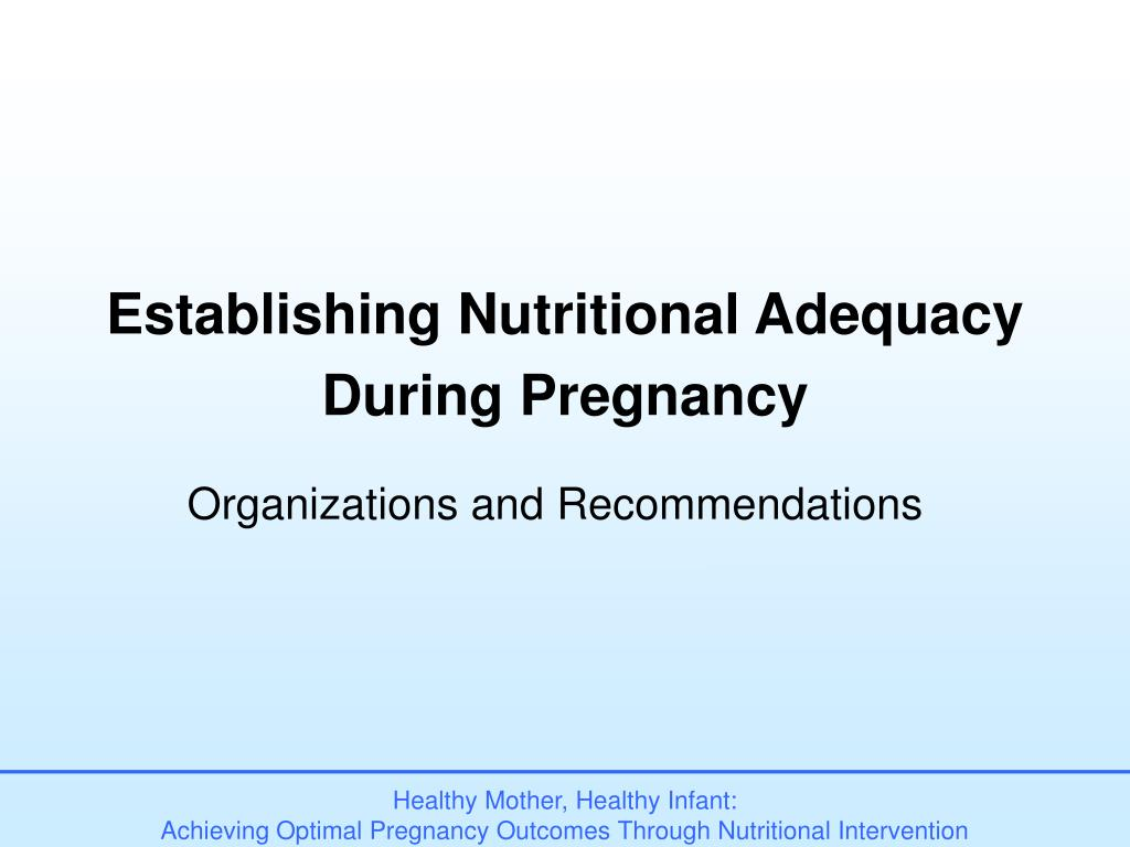 Establishing Nutritional Adequacy During Pregnancy
