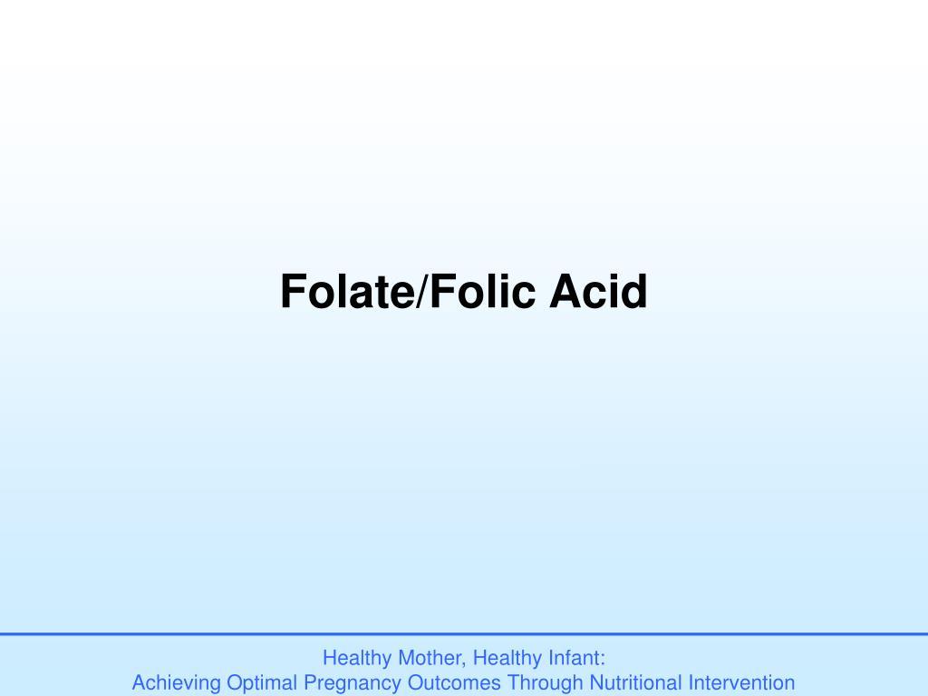 Folate/Folic Acid