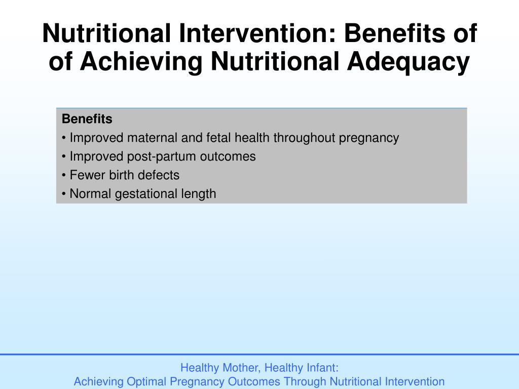 Nutritional Intervention: Benefits of of Achieving Nutritional Adequacy