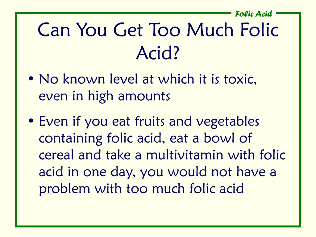 Can You Get Too Much Folic Acid?