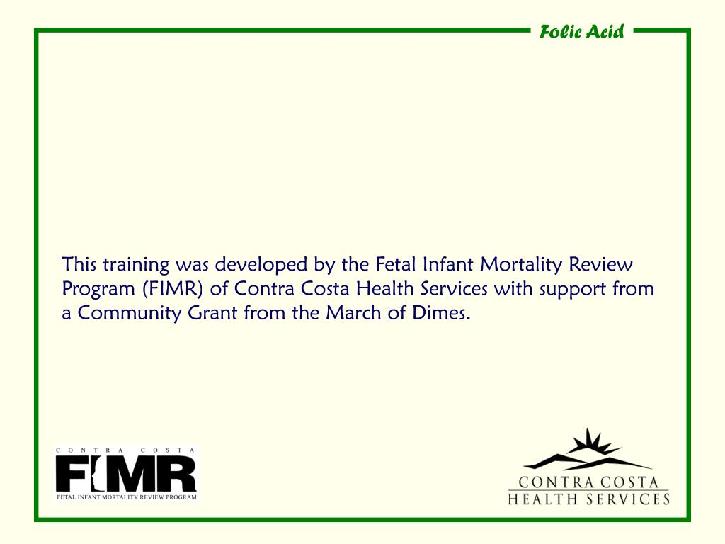 This training was developed by the Fetal Infant Mortality Review Program (FIMR) of Contra Costa Health Services with support from a Community Grant from the March of Dimes.