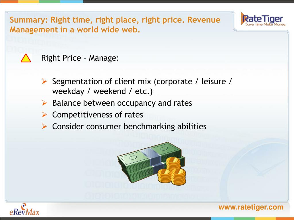 Summary: Right time, right place, right price. Revenue Management in a world wide web.