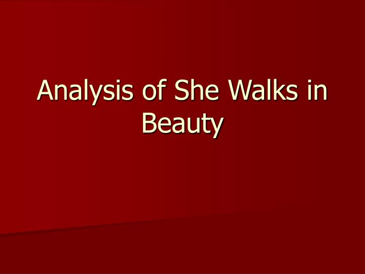 essay on she walks in beauty analysis