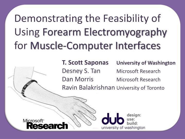 demonstrating the feasibility of using forearm electromyography for muscle computer interfaces n.