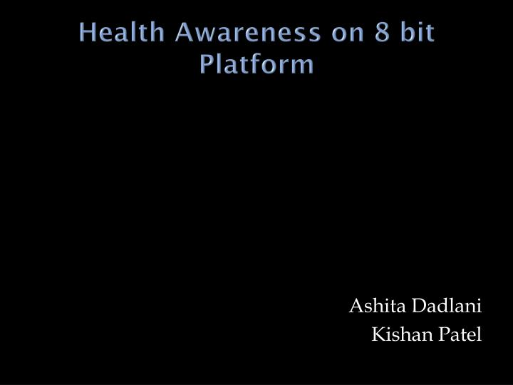 Health awareness on 8 bit platform
