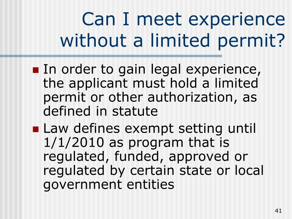 Can I meet experience without a limited permit?