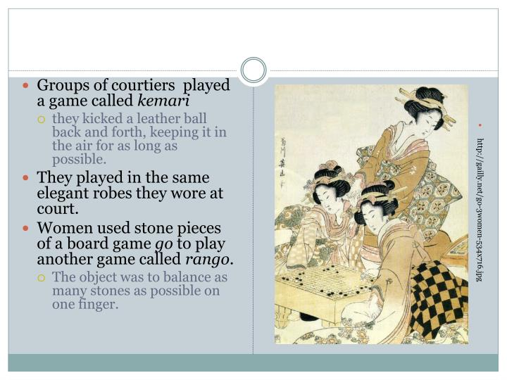 Groups of courtiers  played a game called